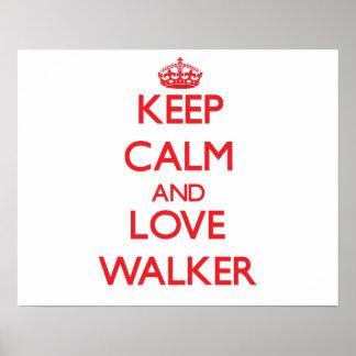 Keep calm and love Walker Print