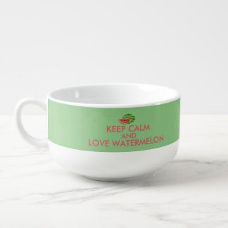 Keep Calm and Love Watermelon Customizable Gift Soup Bowl With Handle