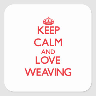 Keep calm and love Weaving Square Sticker
