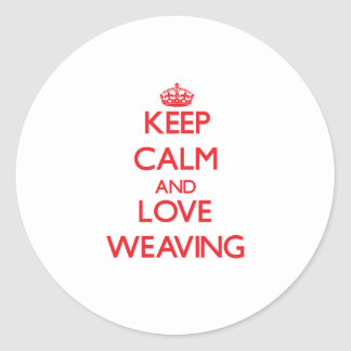 Keep calm and love Weaving Stickers