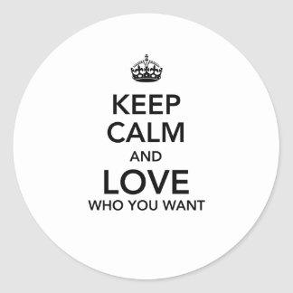 Keep calm and love who you want round sticker