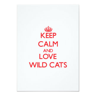 Keep calm and love Wild Cats Custom Invitations