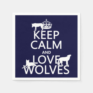 Keep Calm and Love Wolves (any background color) Disposable Napkin