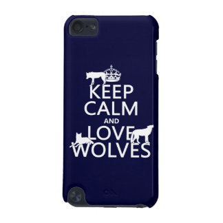 Keep Calm and Love Wolves (any background color) iPod Touch 5G Covers