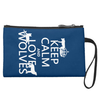 Keep Calm and Love Wolves (any background color) Suede Wristlet