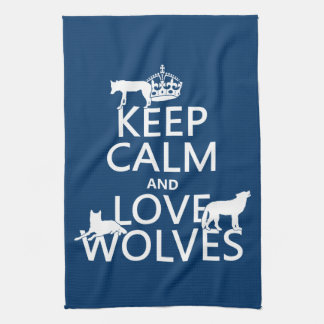 Keep Calm and Love Wolves (any background color) Tea Towel