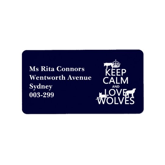Keep Calm and Love Wolves (any background colour) Label