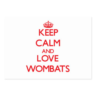 Keep calm and love Wombats Business Cards