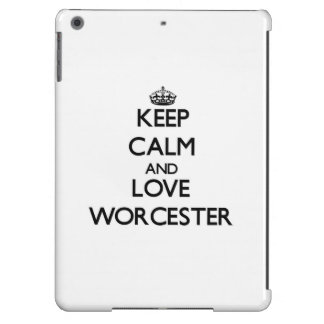 Keep Calm and love Worcester Case For iPad Air