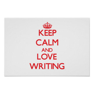 Keep calm and love Writing Posters