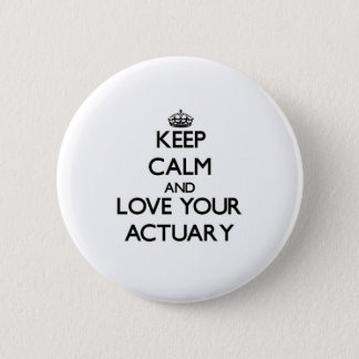 Keep Calm and Love your Actuary 6 Cm Round Badge