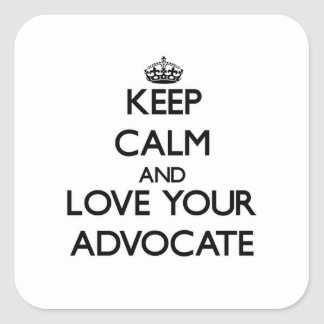 Keep Calm and Love your Advocate Square Sticker