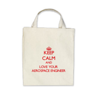 Keep Calm and Love your Aerospace Engineer Bag