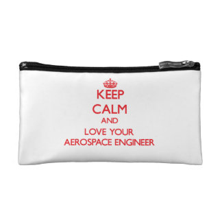 Keep Calm and Love your Aerospace Engineer Cosmetic Bag