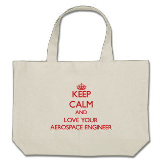 Keep Calm and Love your Aerospace Engineer Tote Bag