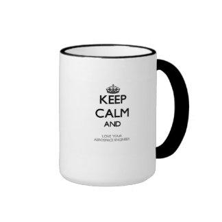Keep Calm and Love your Aerospace Engineer Ringer Mug