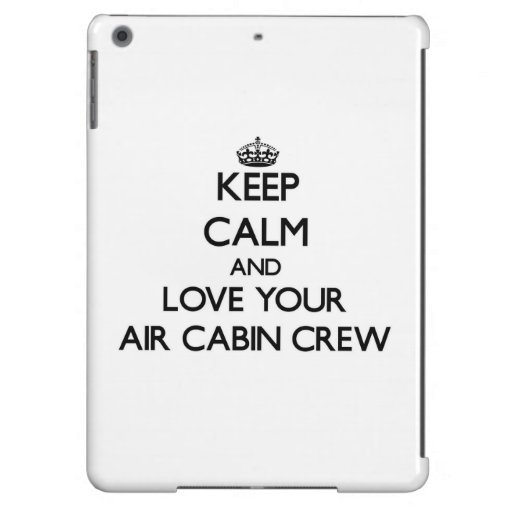 Keep Calm and Love your Air Cabin Crew Case For iPad Air