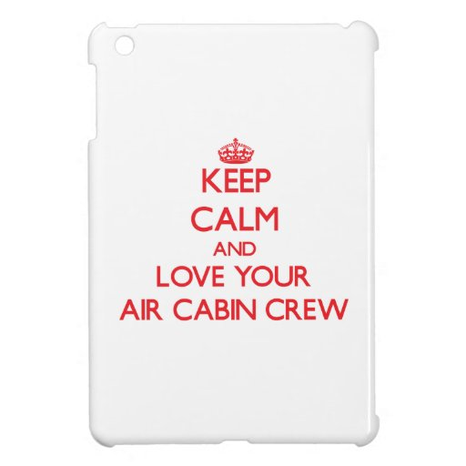 Keep Calm and Love your Air Cabin Crew Cover For The iPad Mini