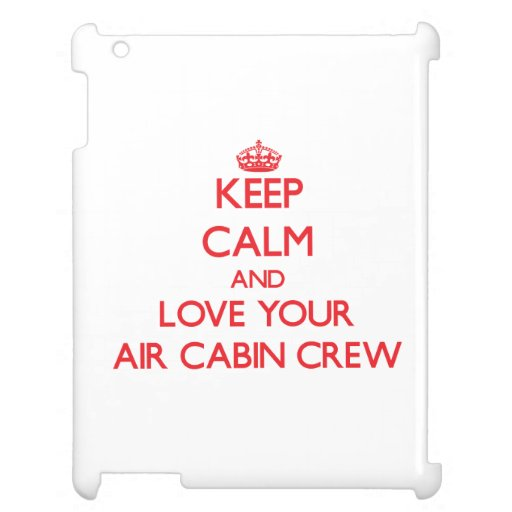 Keep Calm and Love your Air Cabin Crew Case For The iPad 2 3 4