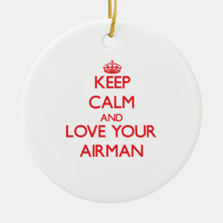 Keep Calm and Love your Airman Round Ceramic Decoration