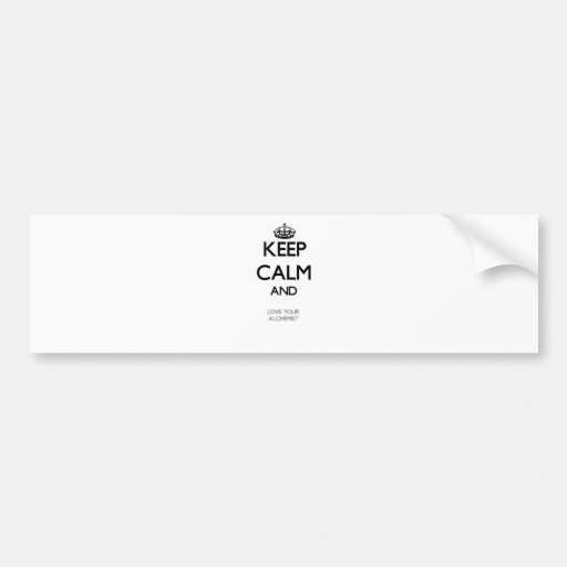 Keep Calm and Love your Alchemist Bumper Stickers