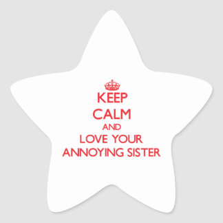 Keep Calm and Love your Annoying Sister Star Stickers