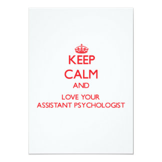 """Keep Calm and Love your Assistant Psychologist 5"""" X 7"""" Invitation Card"""