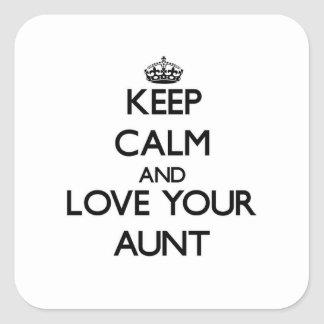 Keep Calm and Love your Aunt Square Sticker