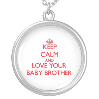 Keep Calm and Love your Baby Brother Necklaces