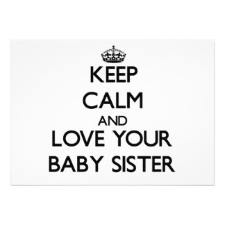 Keep Calm and Love your Baby Sister Invitations