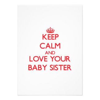 Keep Calm and Love your Baby Sister Custom Invite