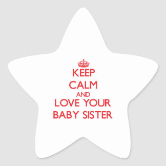 Keep Calm and Love your Baby Sister Sticker