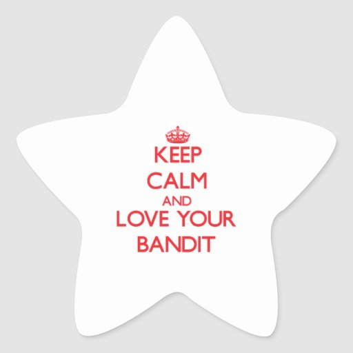 Keep Calm and Love your Bandit Star Sticker