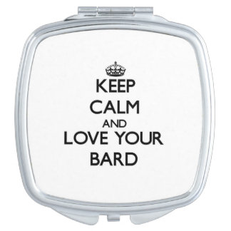 Keep Calm and Love your Bard Compact Mirrors