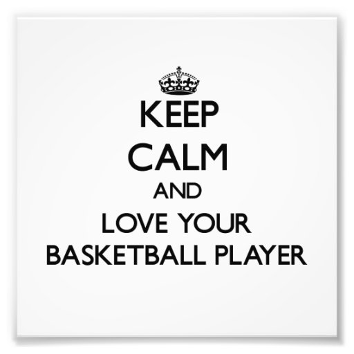 Keep Calm and Love your Basketball Player Photo