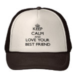 Keep Calm and Love your Best Friend Cap