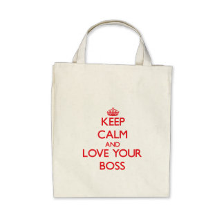 Keep Calm and Love your Boss Tote Bag