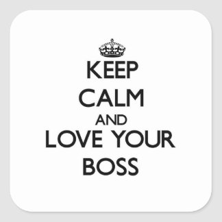 Keep Calm and Love your Boss Square Sticker