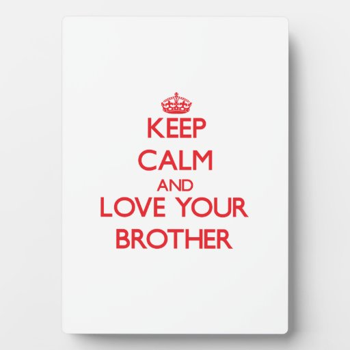 Keep Calm and Love your Brother Display Plaque