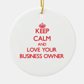 Keep Calm and Love your Business Owner Double-Sided Ceramic Round Christmas Ornament