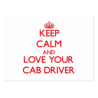 Keep Calm and Love your Cab Driver Business Card