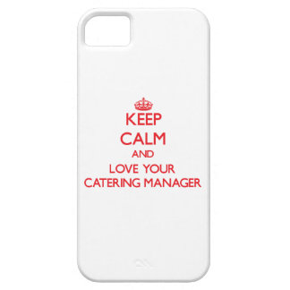 Keep Calm and Love your Catering Manager iPhone 5 Cover