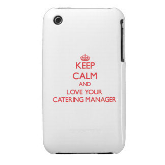 Keep Calm and Love your Catering Manager iPhone 3 Case-Mate Cases