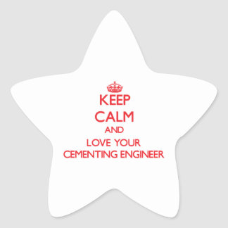 Keep Calm and Love your Cementing Engineer Star Sticker