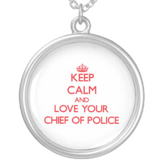 Keep Calm and Love your Chief Of Police Necklaces