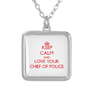Keep Calm and Love your Chief Of Police Pendants