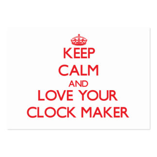 Keep Calm and Love your Clock Maker Business Card
