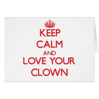 Keep Calm and Love your Clown Greeting Card