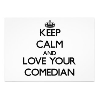 Keep Calm and Love your Comedian Custom Invites