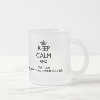Keep Calm and Love your Computer Hardware Engineer Coffee Mugs